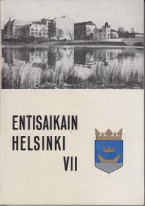 Entisaikain Helsinki VII,