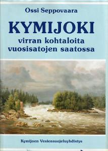 Kymijoki - virran kohtaloita vuosisatojen saatossa,Seppovaara Ossi