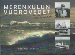 Merenkulun vuorovedet Merikapteeni Esko Sallisen lokikirja,Blomberg Olli (toim.)