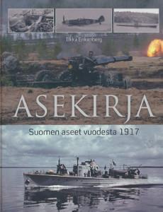 Asekirja, Suomen armeijan aseet vuodesta 1917,Enkenberg Ilkka