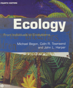 Ecology from individuals to ecosystems,Begon, Townsend, Harper