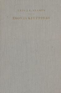 Eros ja kulttuuri,Alanen Yrjö J.E.