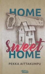 Home Sweet Home,Aittakumpu Pekka