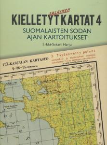 Kielletyt kartat 4 Suomalaisten sodan ajan kartoitukset,Harju Erkki-Sakari