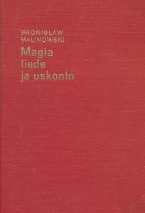 Magia, tiede ja uskonto ,Bronislaw, Malinowski
