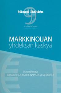 Markkinoijan yhdeksän käskyä,Dahlen Micael