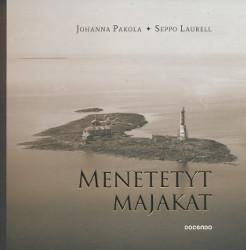 Menetetyt majakat,Pakola Johanna, Laurell Seppo