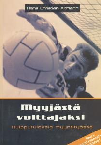 Myyjästä voittajaksi, Huipputuloksia myyntityössä,Altmann Hans Christian
