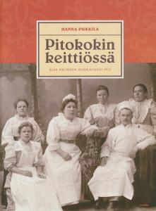 Pitokokin keittiössä, Elsa Helmisen ruokavuosi 1912,Pukkila Hanna