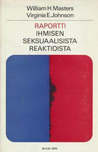 Raportti ihmisen seksuaalisista reaktioista,Masters William H, Johnson Virginia E.
