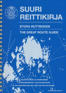 Suuri reittikirja, Stora ruttboken, The Great route guide - Saaristomeri ja Raumanmeri, Skärgårdshavet och Raumohavet, The Archipelago sea and The Sea of Rauma,