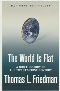 The World is flat, A brief history of the twenty-first century,Friedman Thomas L.