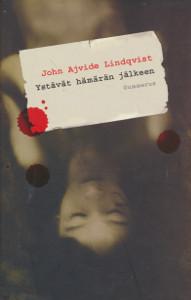 Ystävät hämärän jälkeen,Ajvide Lindqvist John